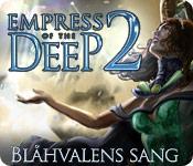 Empress of the Deep 2: Blåhvalens sang