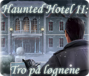 Feature Screenshot Spil Haunted Hotel II: Tro på løgnene