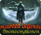 Haunted Legends: Bronzerytteren