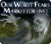 Our Worst Fears: Mærket for livet
