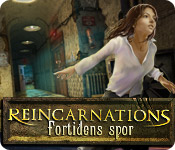 Reincarnations: Fortidens spor