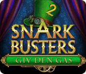 Snark Busters: Giv den gas