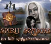 Spirit Seasons: En lille spøgelseshistorie