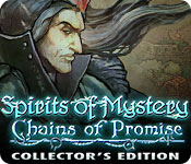 Spirits of Mystery: Chains of Promise Collector's