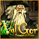 Val'Gor: Begyndelsen
