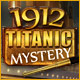 1912: Titanic Mystery - Download Top Casual Games