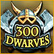 300 Dwarves - Mac