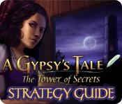 A Gypsy's Tale: The Tower of Secrets Strategy Guide