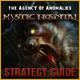 The Agency of Anomalies: Mystic Hospital Strategy Guide
