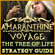 Amaranthine Voyage: The Tree of Life Strategy Guide