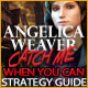 Angelica Weaver: Catch Me When You Can Strategy Guide