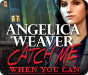 Angelica Weaver: Catch Me When You Can Walkthrough