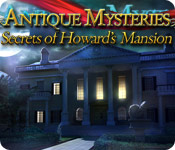 Antique Mysteries: Secrets of Howard's Mansion feature