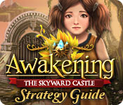 Awakening: The Skyward Castle Strategy Guide