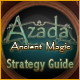 Azada ™: Ancient Magic Strategy Guide