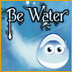 Be Water - Play Online