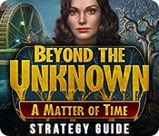 Beyond the Unknown: A Matter of Time Strategy Guide