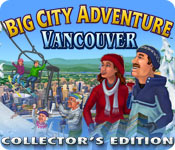 Big City Adventure: Vancouver Collector's Edition Walkthrough