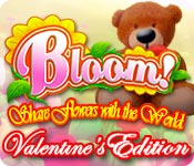 Bloom! Share flowers with the World: Valentine's E