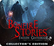 Bonfire Stories: The Faceless Gravedigger Collector's Edition