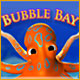 Bubble Bay