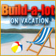 Download Build-a-lot: On Vacation game