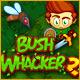 Bush Whacker 2 - Free to Play