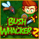 Bush Whacker 2 - Mac