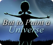 But to Paint a Universe screen