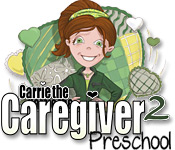 Carrie the Caregiver 2: Preschool