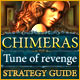 Chimeras: Tune Of Revenge Strategy Guide