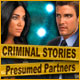 Criminal Stories: Presumed Partners - Mac