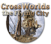 Crossworlds: The Flying City Walkthrough