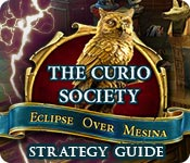 The Curio Society: Eclipse Over Mesina Strategy Guide