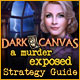 Dark Canvas: A Murder Exposed Strategy Guide