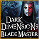 Dark Dimensions 7: Blade Master - Mac