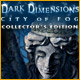 Dark Dimensions: City of Fog Collector's Edition