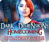 Dark Dimensions: Homecoming Strategy Guide