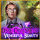 Dark Dimensions: Vengeful Beauty