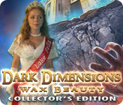 Dark Dimensions: Wax Beauty Collector's Edition feature