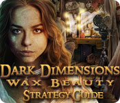 Dark Dimensions: Wax Beauty Strategy Guide