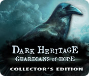 Dark Heritage: Guardians of Hope Collector's Edition