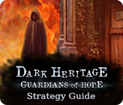 Dark Heritage: Guardians of Hope Strategy Guide