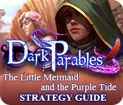 Dark Parables: The Little Mermaid and the Purple Tide Strategy Guide