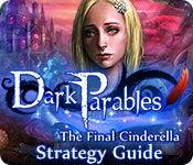 Dark Parables: The Final Cinderella Strategy Guide