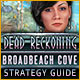 Dead Reckoning: Broadbeach Cove Strategy Guide