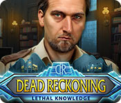 Dead Reckoning: Lethal Knowledge Walkthrough