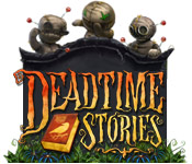 Deadtime Stories Walkthrough