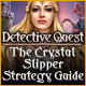 Detective Quest: The Crystal Slipper Strategy Guide
