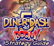 Diner Dash 5: Boom! Strategy Guide
